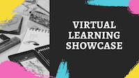 Virtual Learning Showcase